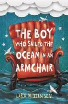 The Boy Who Sailed the Ocean in an Armchair - Lara Williamson - cover