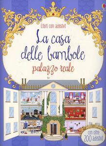 Casa delle bambole. Palazzo reale. Libri con adesivi. Ediz. illustrata - Struan Reid,Elisabetta Ferrero - copertina