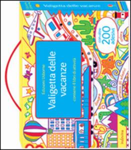Valigetta delle vacanze. Con adesivi. Ediz. illustrata - copertina