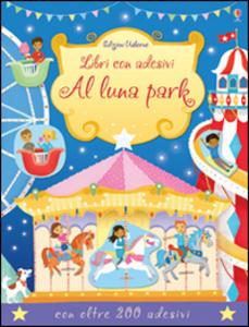 Libro Al luna park. Con adesivi Jessica Greenwell , Vicki Gausden
