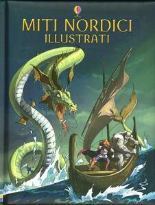 Miti nordici illustrati. Ediz. illustrata - Alex Frith,Louie Stowell,Matteo Pincelli - copertina