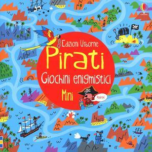 Pirati. Giochini enigmistici mini - Alex Frith,Peter Allen - copertina