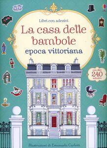 Libro La casa delle bambole. Epoca vittoriana. Con adesivi Ruth Brocklehurst , Emanuela Carletti
