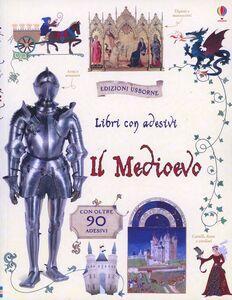 Libro Il Medioevo. Con adesivi Abigail Wheatley , Giorgio Bacchin