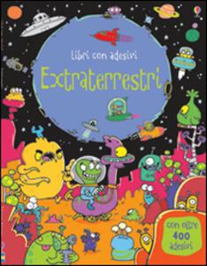 Extraterrestri. Con adesivi. Ediz. illustrata - Kirsteen Robson,Seb Burnett - copertina