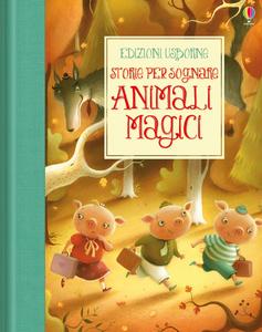 Libro Animali magici. Storie per sognare Katie Daynes , Susanna Davidson , Richard Johnson
