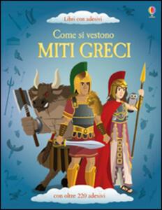 Come si vestono... miti greci. Con adesivi. Ediz. illustrata - Lisa Jane Gillespie,Emi Ordás - copertina