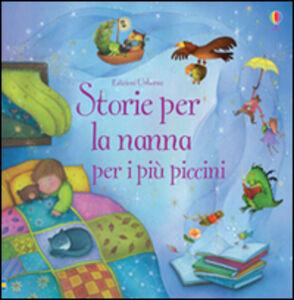 Libro Storie per la nanna per i più piccini Jenny Tyler , Jenny Luraschi