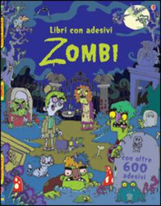 Libro Zombi. Con adesivi Kirsteen Robson , Seb Burnett