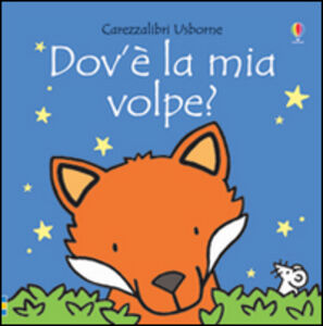 Libro Dov'è la mia volpe? Fiona Watt , Rachel Wells 0