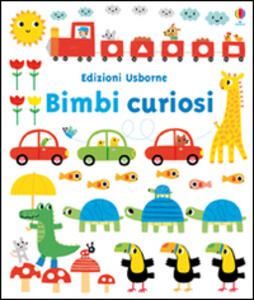 Bimbi curiosi - Fiona Watt,Stephen Barker - copertina