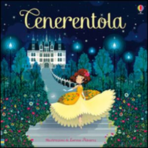 Foto Cover di Cenerentola. Classici per l'infanzia, Libro di Susanna Davidson,Lorena Alvarez, edito da Usborne Publishing 0
