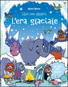 Libro L' era glaciale. Libri con adesivi Kirsteen Robson , Seb Burnett 0