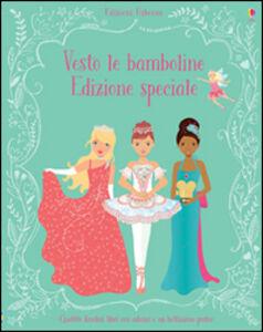 Libro Vesto le bamboline. Con adesivi. Ediz. speciale Fiona Watt
