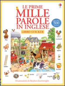 Le prime mille parole in inglese. Con adesivi. Ediz. illustrata.pdf