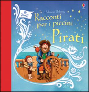 Libro Pirati. Racconti per i piccini Russell Punter