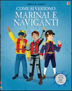 Come si vestono... marinai e naviganti. Con adesivi. Ediz. illustrata - Rachel Firth,Diego Diaz - copertina