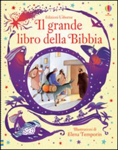 Il grande libro della Bibbia - Heather Amery,Elena Temporin - copertina