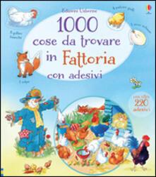 1000 cose da trovare in fattoria. Con adesivi. Ediz. illustrata.pdf