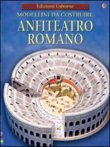 Libro Anfiteatro romano. Modellini da costruire Iain Ashman