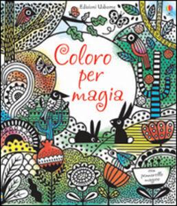 Libro Coloro per magia Fiona Watt , Erica Harrison