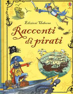 Racconti di pirati. Racconti illustrati. Ediz. a colori