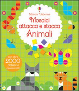 Animali. Mosaici attacca e stacca - Kirsteen Robson,Nayera Everall - copertina