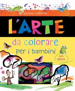 Libro L' arte da colorare per i bambini. Con adesivi Rosie Dickins , Carles Ballesteros 0
