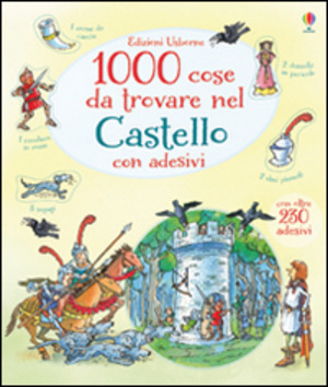 1000 cose da trovare nel castello. Con adesivi. Ediz. illustrata