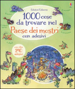 1000 cose da trovare nel Paese dei mostri. Con adesivi. Ediz. illustrata