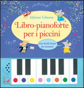 Libro-pianoforte per i piccini. Ediz. illustrata - Sam Taplin,Rachel Green - copertina