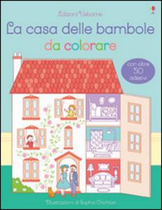 Libro La casa delle bambole da colorare. Con adesivi Abigail Wheatley , Sophie Crichton 0