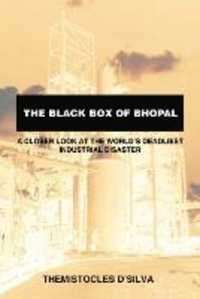 The Black Box of Bhopal: A Closer Look at the World's Deadliest Industrial Disaster - Themistocles D'Silva - cover