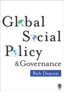 Global Social Policy and Governance - Bob Deacon - cover