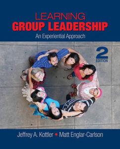 Foto Cover di Learning Group Leadership: An Experiential Approach, Libri inglese di Matt Englar-Carlson,Jeffrey A. Kottler, edito da SAGE Publications Inc