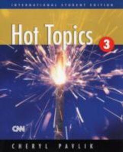 Libro in inglese Hot Topics 3  - Cheryl Pavlik
