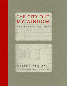Libro in inglese The City Out My Window: 63 Views on New York  - Matteo Pericoli