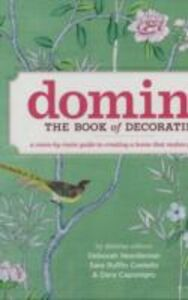 Libro inglese Domino: the Book of Decorating: A Room-by-Room Guide to Creating a Home That Makes You Happy Deborah Needleman , Sara Ruffin Costello , Dara Caponigro