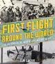 First Flight Around the World: The...