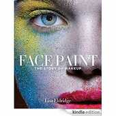 Libro in inglese Face Paint: The Story of Make-Up Lisa Eldridge