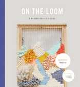 Libro in inglese On the Loom: A Modern Weaver's Guide Maryanne Moodie