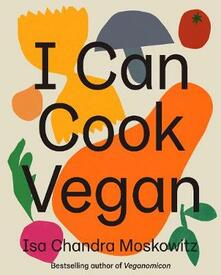 I Can Cook Vegan - Isa Chandra Moskowitz - cover