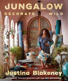 Jungalow: Decorate Wild: The Life and Style Guide - Justina Blakeney - cover