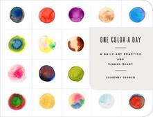 One Color a Day Sketchbook: A Daily Art Practice and Visual Diary - Courtney Cerruti - cover