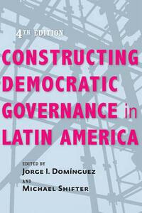 Constructing Democratic Governance in Latin America - cover