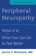 Libro in inglese Peripheral Neuropathy: What it is and What You Can Do to Feel Better Janice F. Wiesman