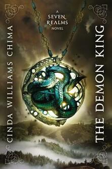The Demon King (a Seven Realms Novel, Book 1) - Cinda Williams Chima - cover