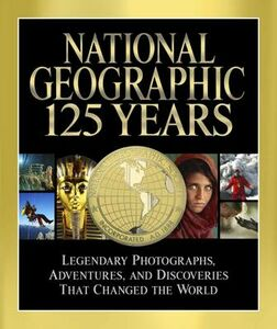 Libro in inglese National Geographic 125 Years: Legendary Photographs, Adventures, and Discoveries That Changed the World  - Mark Collins Jenkins