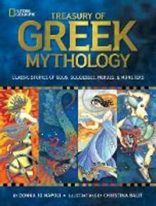 Treasury of Greek Mythology: Classic Stories of Gods, Goddesses, Heroes & Monsters - Donna Jo Napoli,National Geographic Kids - cover