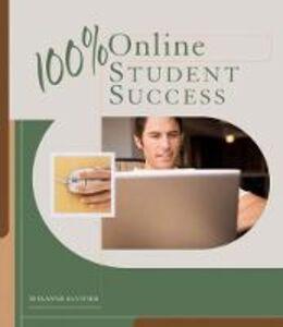 Libro in inglese 100% Online Student Success  - Roxanne S. DuVivier